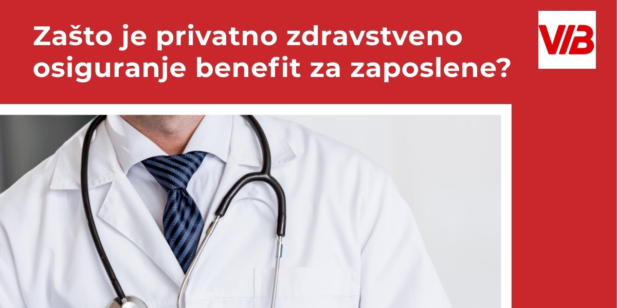 Zašto Je Privatno Zdravstveno Osiguranje Benefit Za Zaposlene