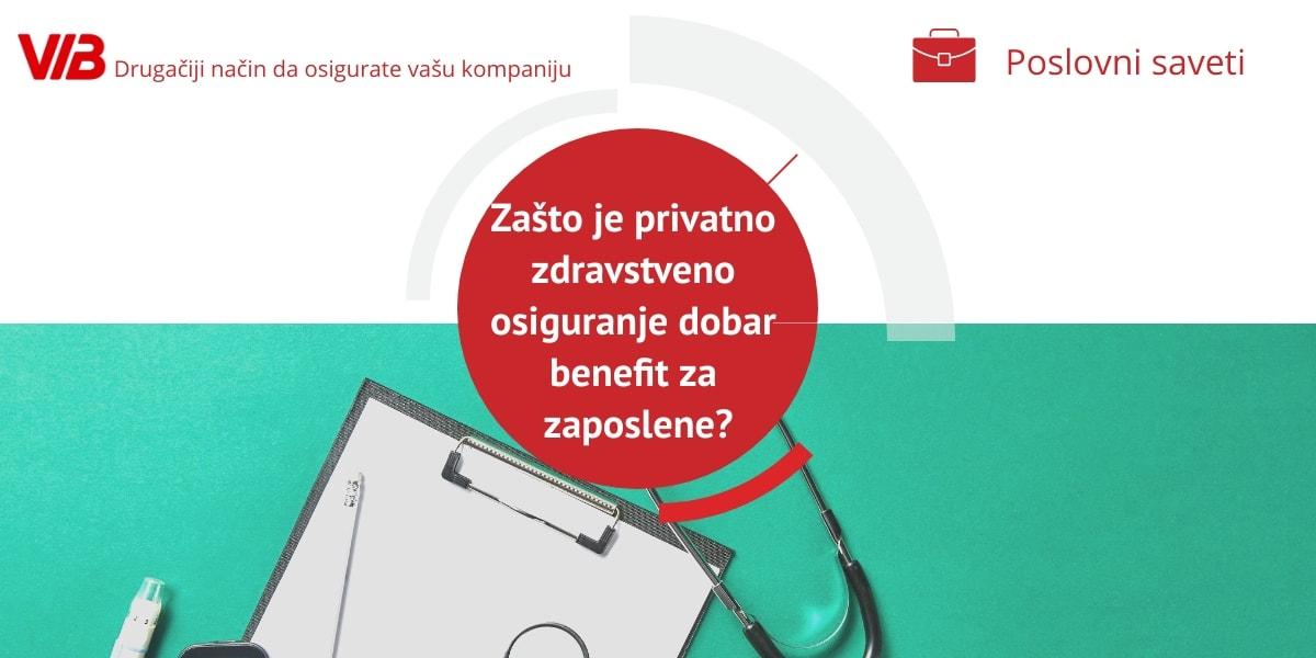 Zašto Je Privatno Zdravstveno Osiguranje Benefit Za Zaposlene?