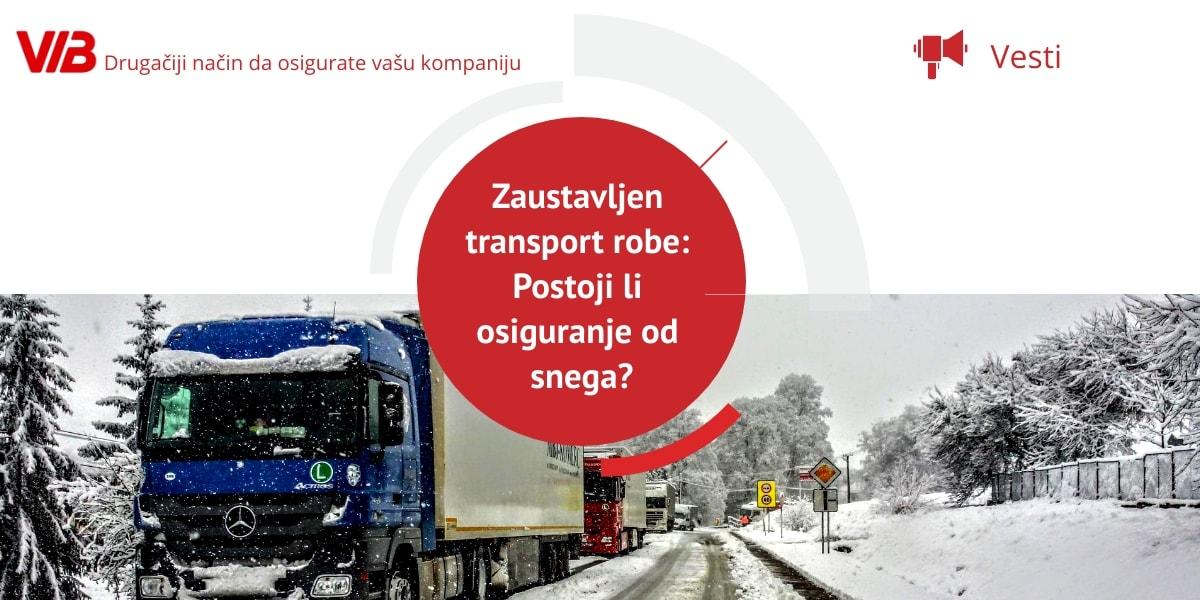 Zaustavljen Transport Robe Postoji Li Osiguranje Od Snega