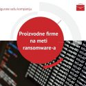 Proizvodne firme na meti ransomware-a Niko nije bezbedan
