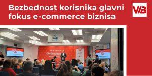 OMGcommerce 2019 Bezbednost korisnika glavni fokus e-commerce biznisa