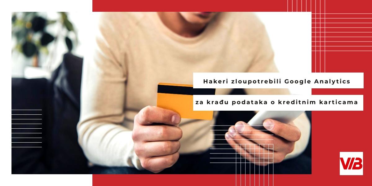 Hakeri Zloupotrebili Google Analytics Za Krađu Podataka O Kreditnim Karticama