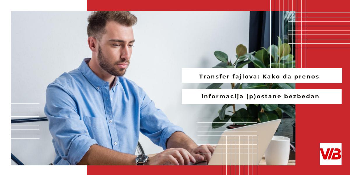 Transfer Fajlova: Kako Da Prenos Informacija (p)ostane Bezbedan