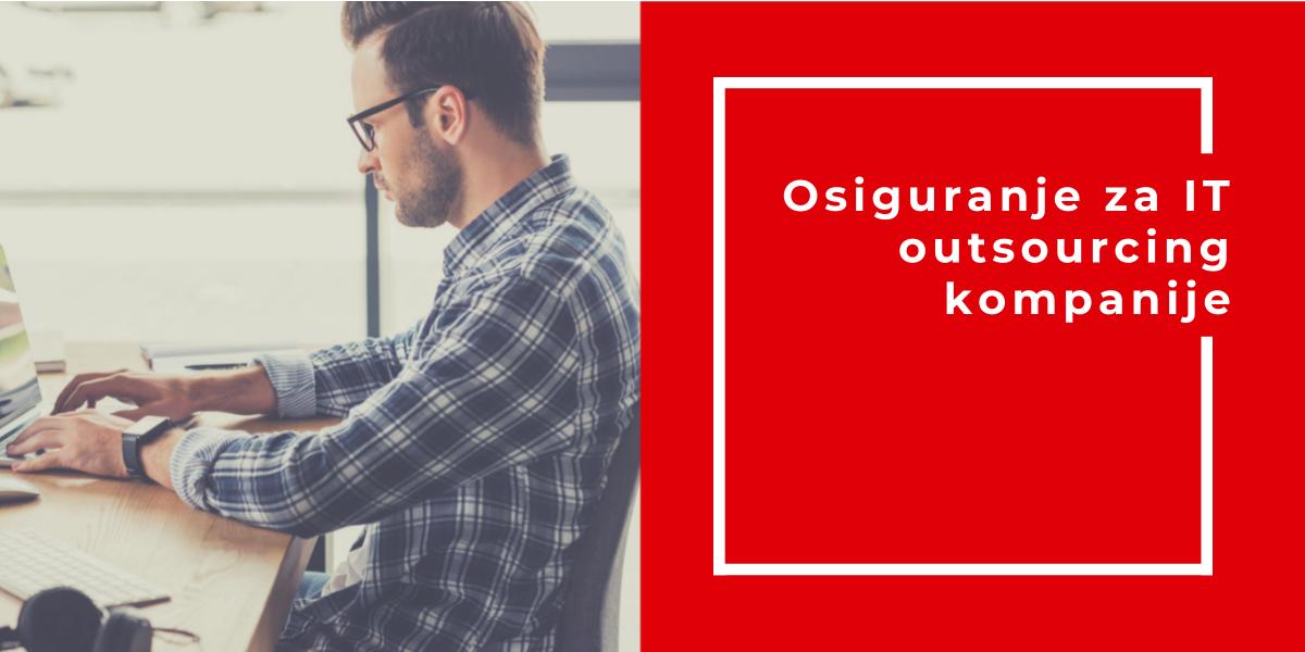 Osiguranje Za IT Outsourcing Kompanije – Manji Rizik Za Obe Strane