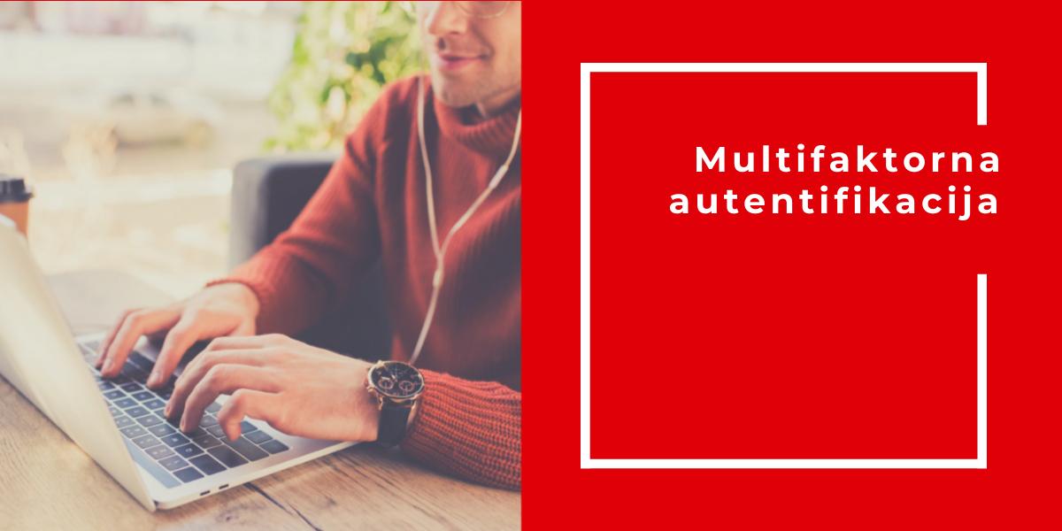 Multifaktorna Autentifikacija: Korak Napred Ka Sajber Bezbednosti